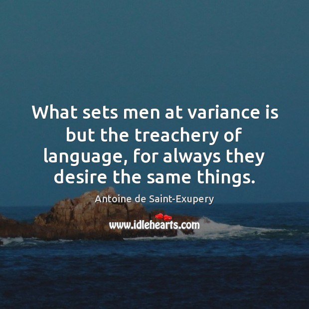 What sets men at variance is but the treachery of language, for Image