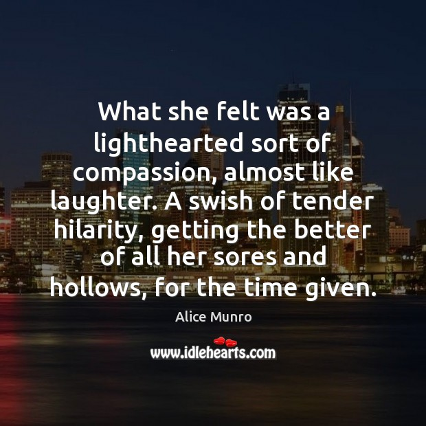 What she felt was a lighthearted sort of compassion, almost like laughter. Laughter Quotes Image