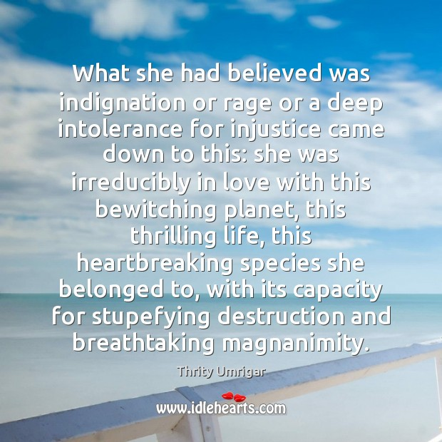 What she had believed was indignation or rage or a deep intolerance Image