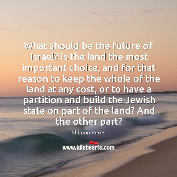 What should be the future of israel? is the land the most important choice Image