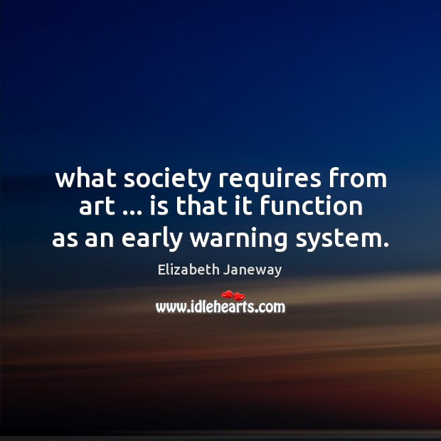 Image, What society requires from art … is that it function as an early warning system.