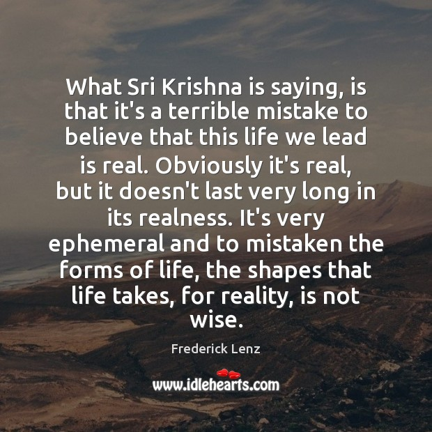 What Sri Krishna is saying, is that it's a terrible mistake to Image