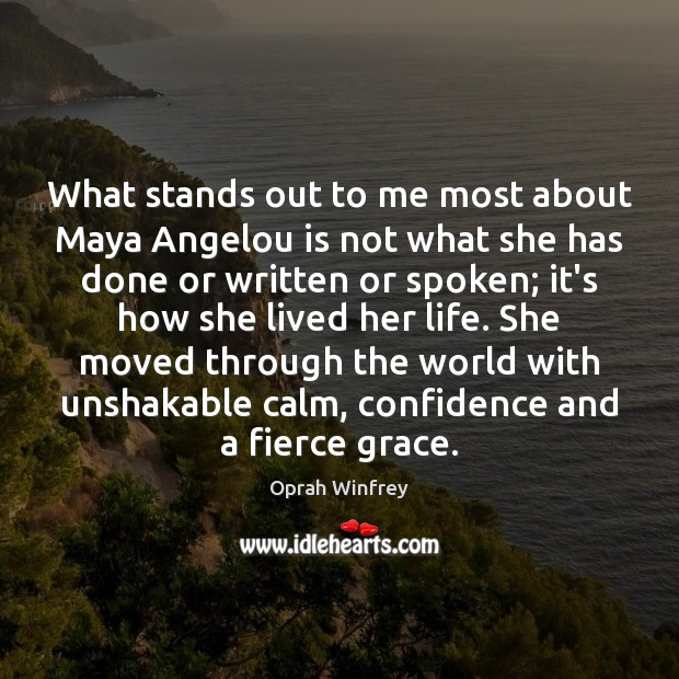 Image, What stands out to me most about Maya Angelou is not what