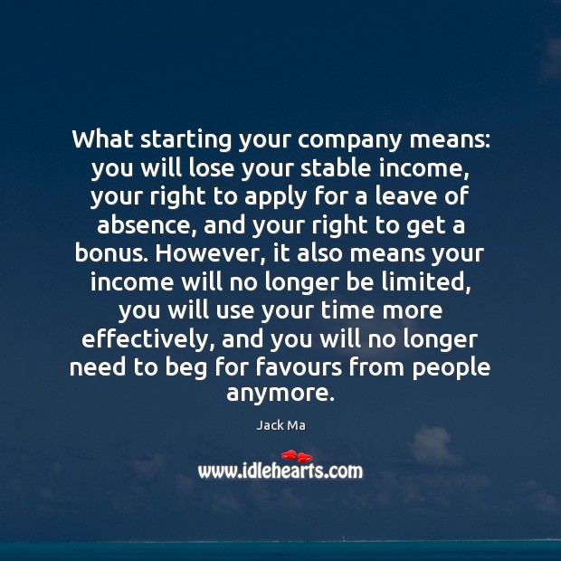 What starting your company means: you will lose your stable income, your Jack Ma Picture Quote
