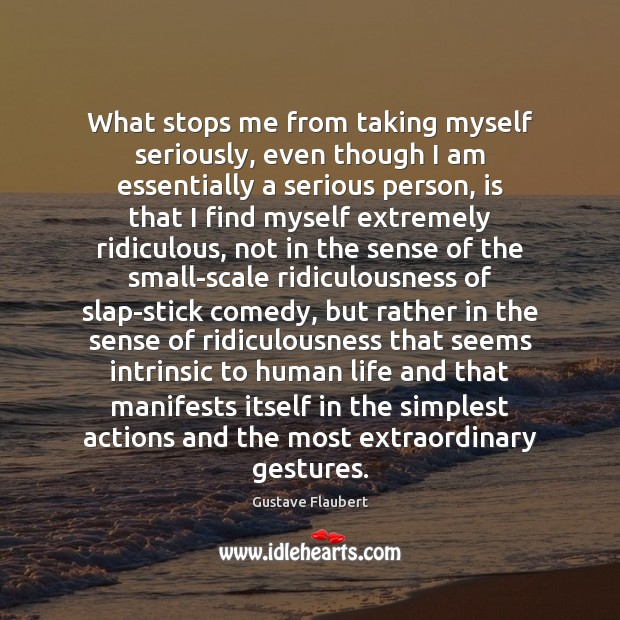 What stops me from taking myself seriously, even though I am essentially Image