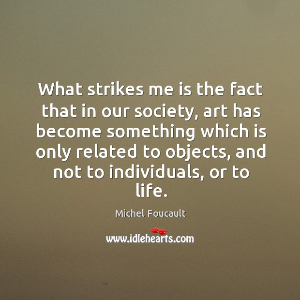 What strikes me is the fact that in our society Image