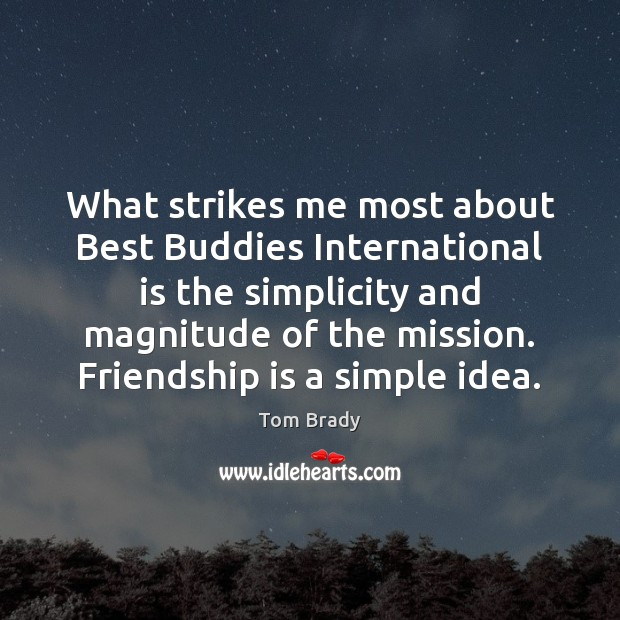 Image, What strikes me most about Best Buddies International is the simplicity and
