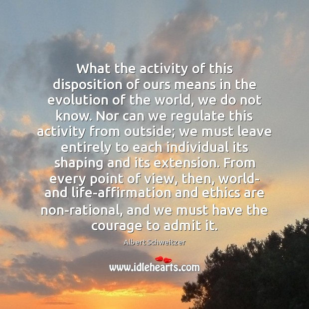 What the activity of this disposition of ours means in the evolution Image