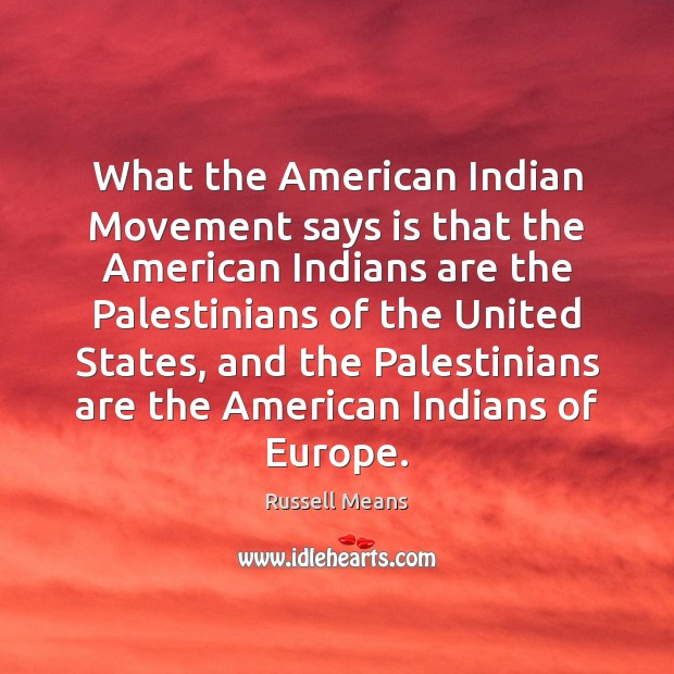 Image, What the American Indian Movement says is that the American Indians are