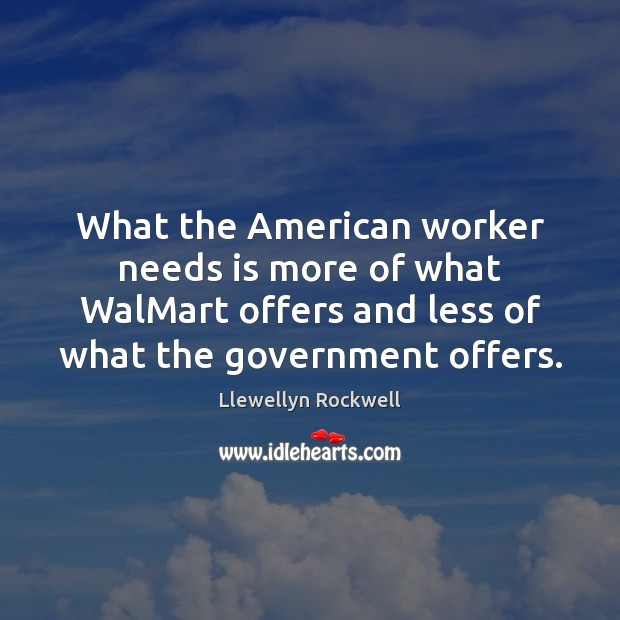 Image, What the American worker needs is more of what WalMart offers and
