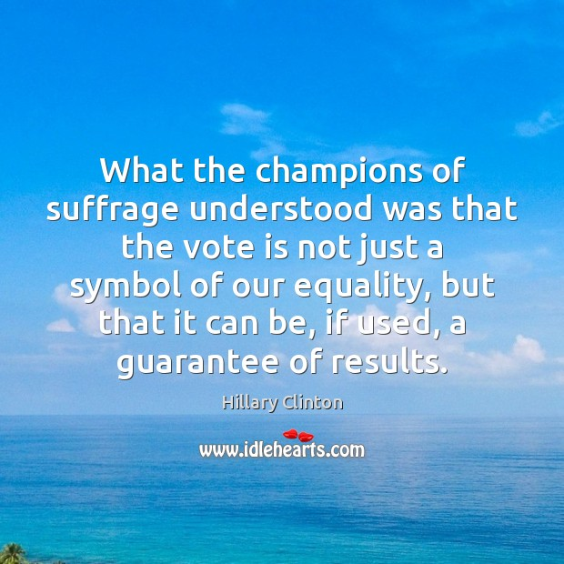 Image, What the champions of suffrage understood was that the vote is not