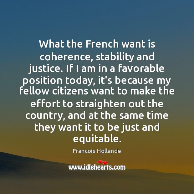 Image, What the French want is coherence, stability and justice. If I am