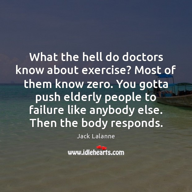 What the hell do doctors know about exercise? Most of them know Image