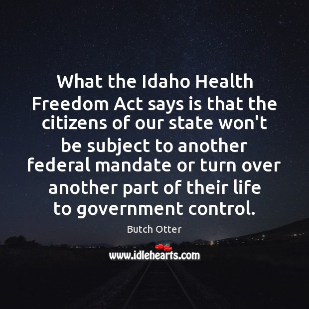 Image, What the Idaho Health Freedom Act says is that the citizens of