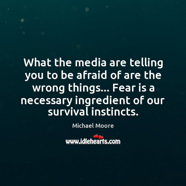 What the media are telling you to be afraid of are the Fear Quotes Image