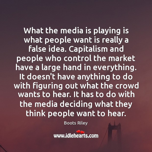 Image, What the media is playing is what people want is really a