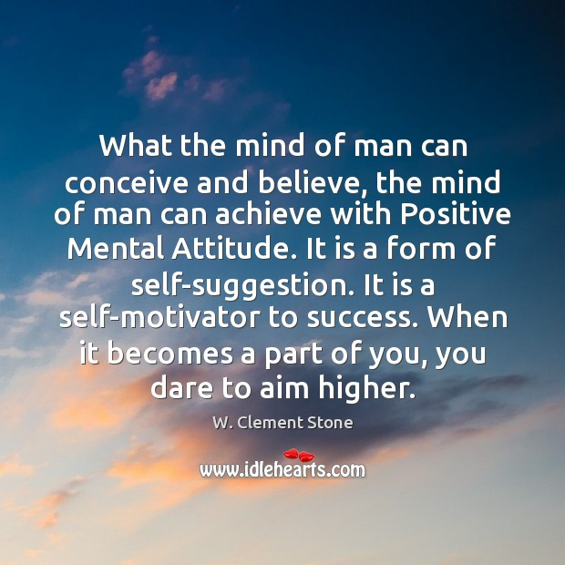 Image, What the mind of man can conceive and believe, the mind of