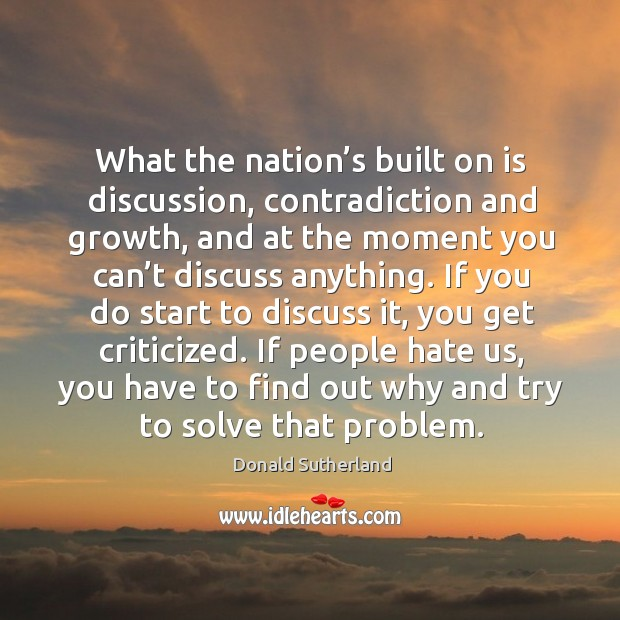 What the nation's built on is discussion, contradiction and growth, and at the Image