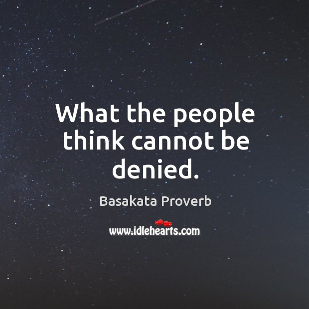 What the people think cannot be denied. Basakata Proverbs Image