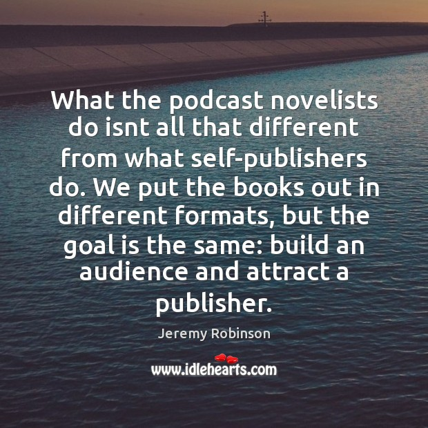 Image, What the podcast novelists do isnt all that different from what self-publishers