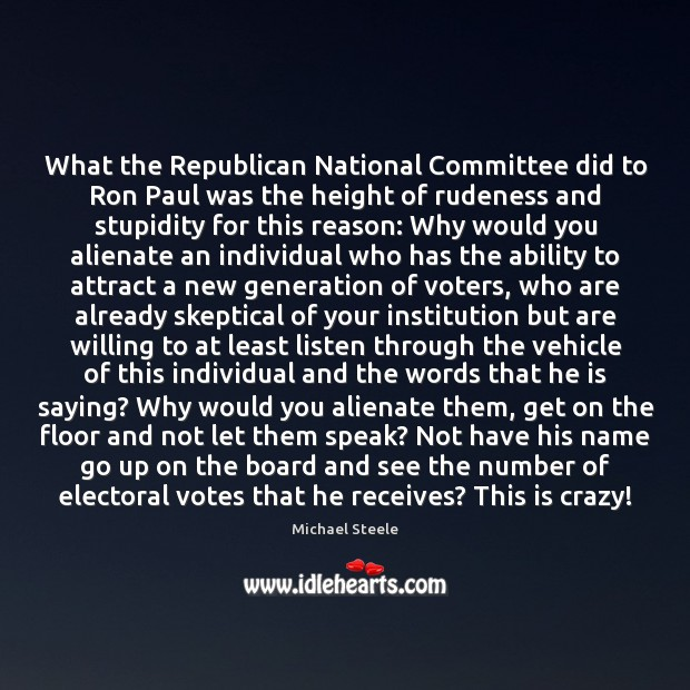 What the Republican National Committee did to Ron Paul was the height Image