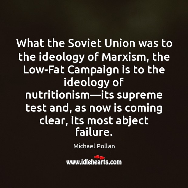 Image, What the Soviet Union was to the ideology of Marxism, the Low-Fat