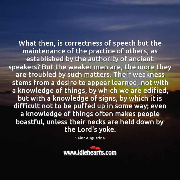 What then, is correctness of speech but the maintenance of the practice Image