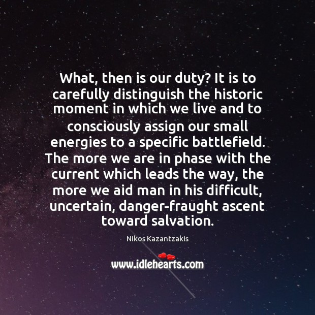 What, then is our duty? It is to carefully distinguish the historic Image