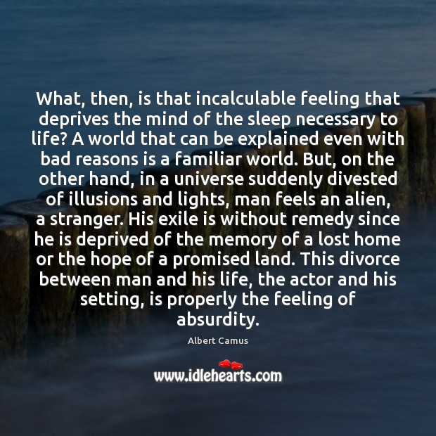 What, then, is that incalculable feeling that deprives the mind of the Divorce Quotes Image