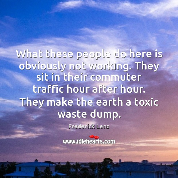 What these people do here is obviously not working. They sit in Toxic Quotes Image