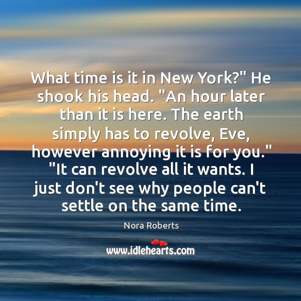 "What time is it in New York?"" He shook his head. ""An Image"