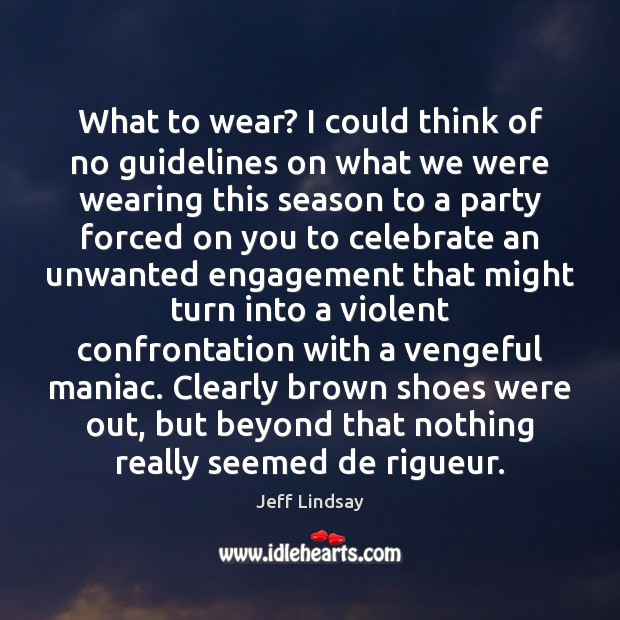 What to wear? I could think of no guidelines on what we Celebrate Quotes Image