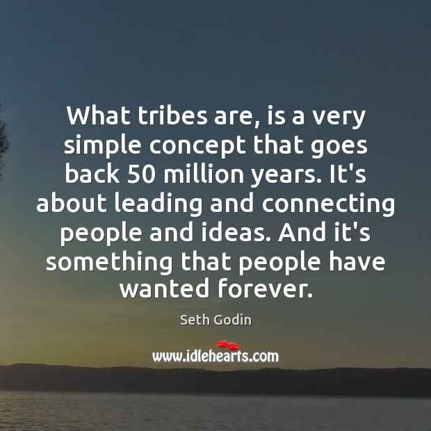What tribes are, is a very simple concept that goes back 50 million Image