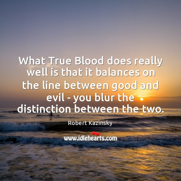 What True Blood does really well is that it balances on the Image