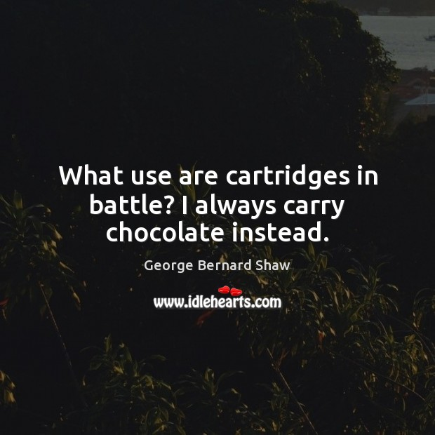 Image, What use are cartridges in battle? I always carry chocolate instead.