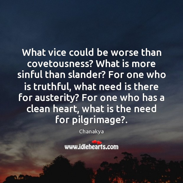 Image, What vice could be worse than covetousness? What is more sinful than