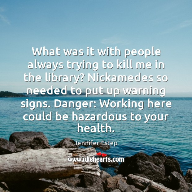 What was it with people always trying to kill me in the Health Quotes Image