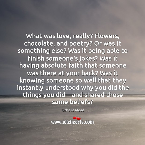 Image, What was love, really? Flowers, chocolate, and poetry? Or was it something