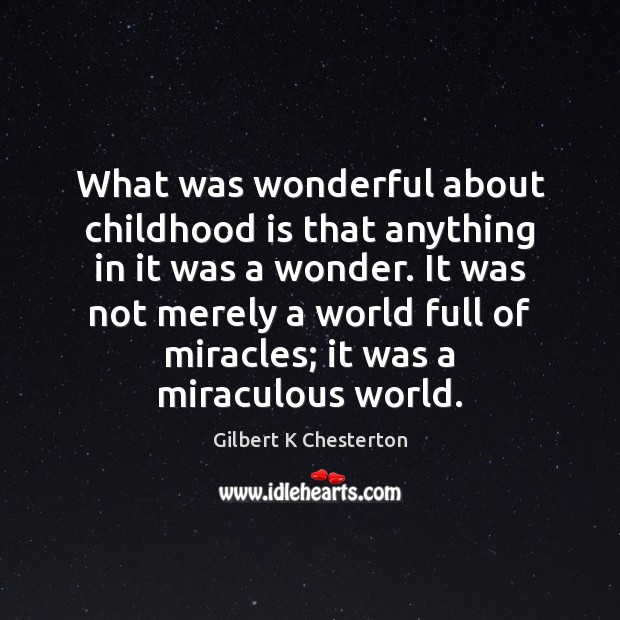What was wonderful about childhood is that anything in it was a Childhood Quotes Image