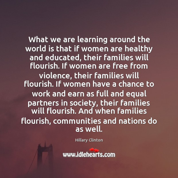 What we are learning around the world is that if women are Image