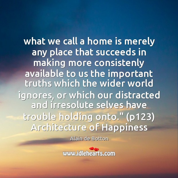 What we call a home is merely any place that succeeds in Image