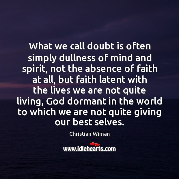 Image, What we call doubt is often simply dullness of mind and spirit,