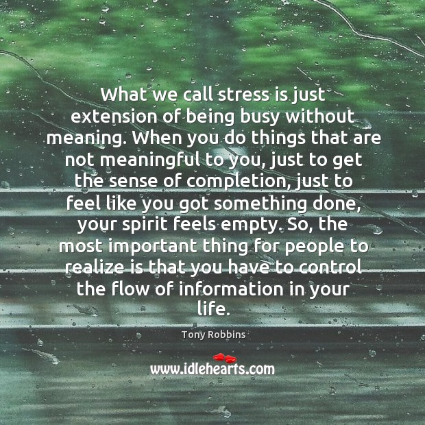 Image, What we call stress is just extension of being busy without meaning.