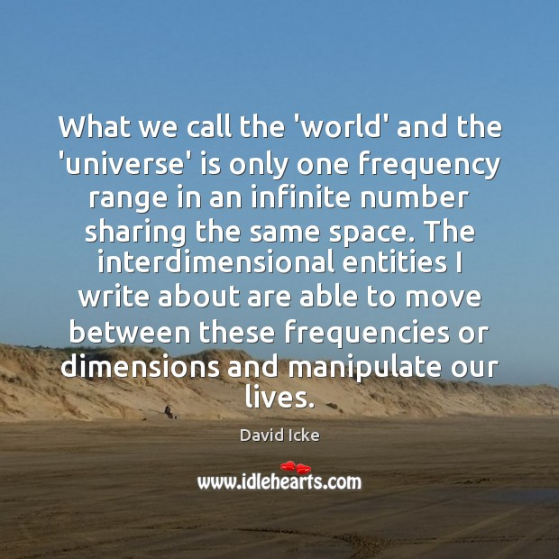 Image, What we call the 'world' and the 'universe' is only one frequency