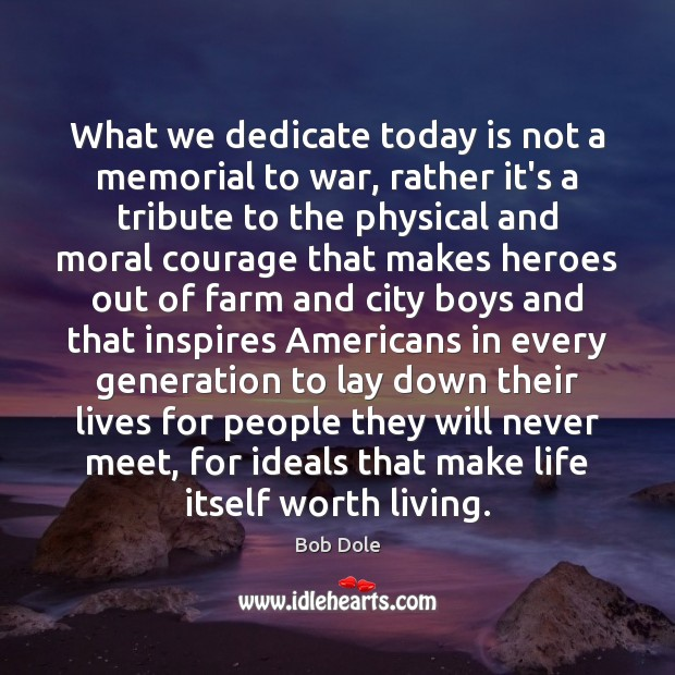 What we dedicate today is not a memorial to war, rather it's War Quotes Image