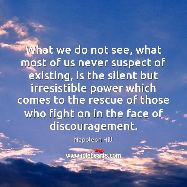 What we do not see, what most of us never suspect of Napoleon Hill Picture Quote