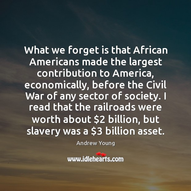 What we forget is that African Americans made the largest contribution to Image