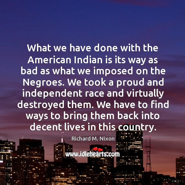 What we have done with the American Indian is its way as Image