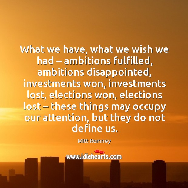 Image, What we have, what we wish we had – ambitions fulfilled, ambitions disappointed, investments won