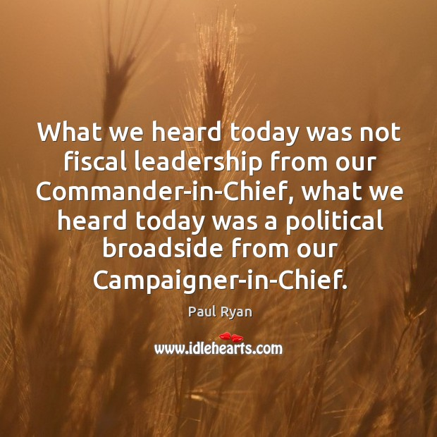 Image, What we heard today was not fiscal leadership from our commander-in-chief, what we heard